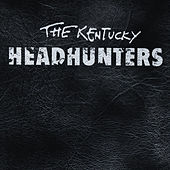The Kentucky Headhunters by Kentucky Headhunters