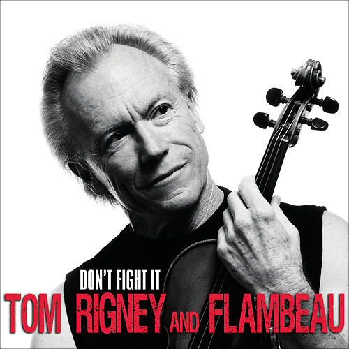 Don't Fight It by Tom Rigney