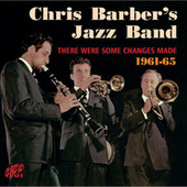 There Were Some Changes Made (1961-65) by Chris Barber's Jazz Band
