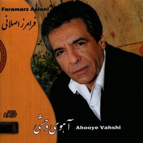 Ahooyeh Vahshi by Faramarz Aslani