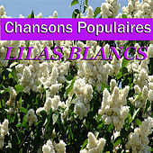 Chansons Populaires - Lilas Blancs by Various Artists