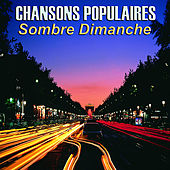 Chansons Populaires - Sombre Dimanche by Various Artists