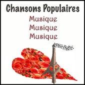 Chansons Populaires - Musique, Musique, Musique by Various Artists