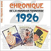 The French Song / Chronique De La Chanson Française [1926], Volume 3 by Various Artists
