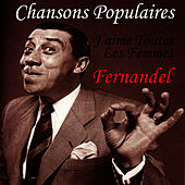 Chansons Populaires - J'aime Toutes Les Femmes by Fernandel
