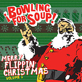 Merry Flippin' Christmas Vol. 1 by Bowling For Soup