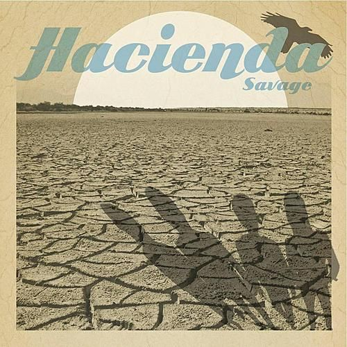 Savage - Single by Hacienda