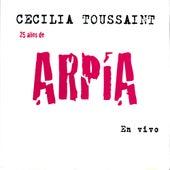 Arpía 25 años en vivo by Cecilia Toussaint