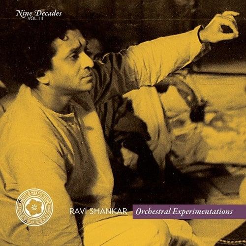 Nine Decades, Vol. III - Orchestral Experimentations by Ravi Shankar