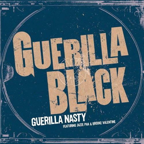 Guerilla Nasty by Guerilla Black