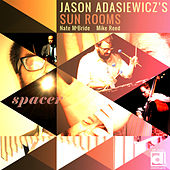 Spacer by Jason Adasiewicz's Sun Rooms