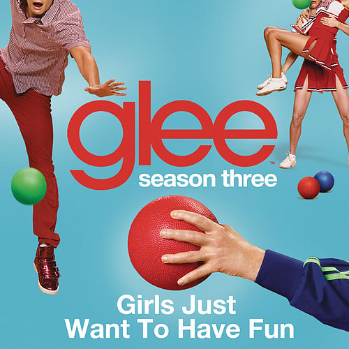 Girls Just Want To Have Fun (Glee Cast Version) by Glee Cast