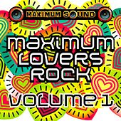 Maximum Lovers Rock, Vol. 1 by Various Artists
