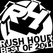 Best Of Rush Hour - 2011 by Various Artists