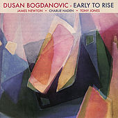 Early To Rise by Dusan Bogdanovic