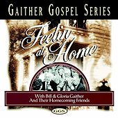 Feelin' At Home by Bill & Gloria Gaither
