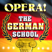 Opera! The German School by Various Artists