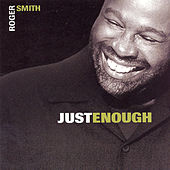Just Enough by Roger Smith