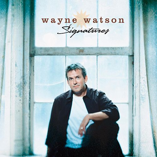 Signatures by Wayne Watson