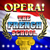 Opera! The French School by Various Artists