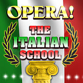 Opera! The Italian School by Various Artists