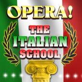 Opera! The Italian School by Various Artists