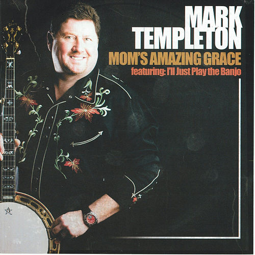Mom's Amazing Grace by Mark Templeton