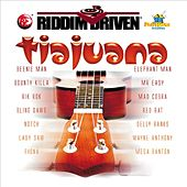 Riddim Driven: Tiajuana von Various Artists