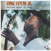 Worried About My Baby by Eddie Taylor Jr.