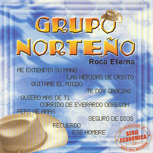 Roca Eterna by Grupo Norteno