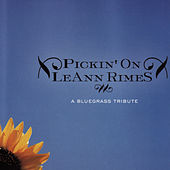 Pickin' on Leann Rimes: A Bluegrass Tribute by Pickin' On