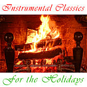 Instrumental Classics For The Holidays by Various Artists