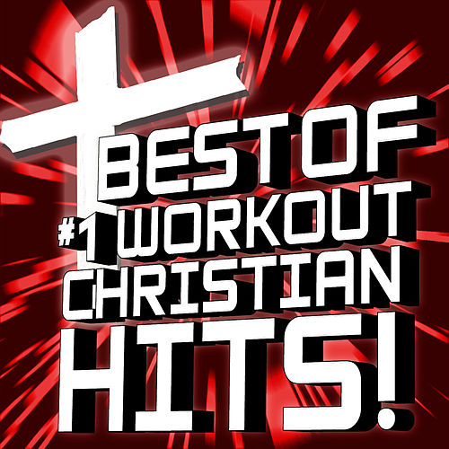 Best of Christian Hits! Dance Remixes by Christian Remixed Hits