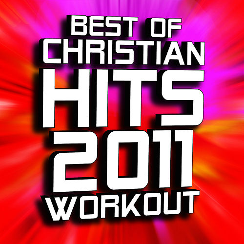 Best of 2011 Christian Hits! Remixed by Christian Remixed Hits
