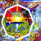 Become The Other by Ozric Tentacles