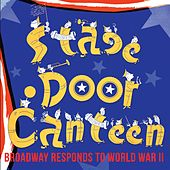 Stage Door Canteen - Broadway Cast by Broadway Cast