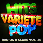 Hits Variété Pop Vol. 40 (Top Radios & Clubs) by Hits Variété Pop