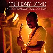 #LocationLocationLocation by Anthony David