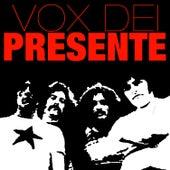 El Momento En Que Estás (Presente) by Vox Dei