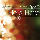 He's Here by Eddie James