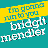 I'm Gonna Run to You by Bridgit Mendler