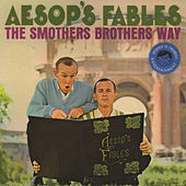 Aesop's Fables: The Smothers Brothers Way by The Smothers Brothers