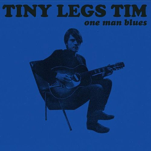One Man Blues by Tiny Legs Tim