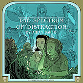 The Spectrum Of Distraction by Aidan Baker