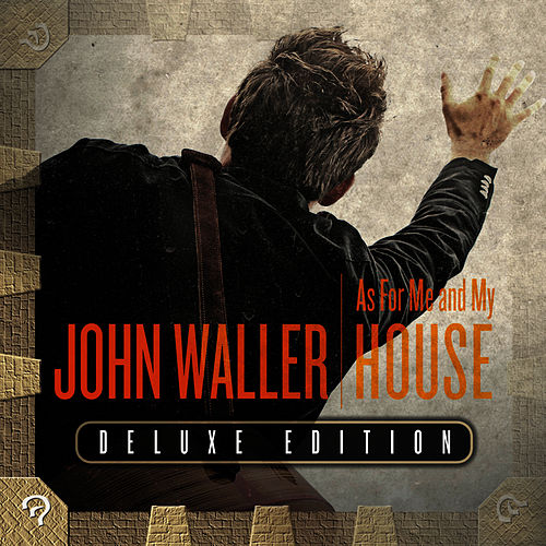 As for Me and My House (Deluxe Edition) by John Waller