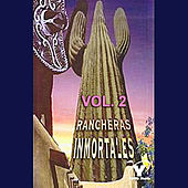 Rancheras Inmortales Volume 2 by Various Artists