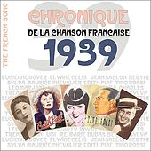 The French Song - Chronique de la Chanson Française (1939), Vol. 16 by Various Artists