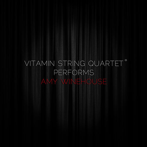 Vitamin String Quartet Performs  Amy Winehouse by Vitamin String Quartet
