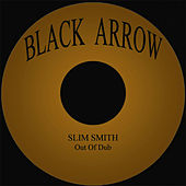 Out Of Dub by Slim Smith