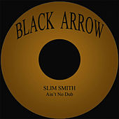 Ain't No Dub by Slim Smith